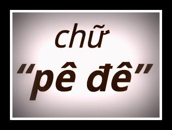 """Nguồn gốc thiệt của chữ """"pê-đê"""""""